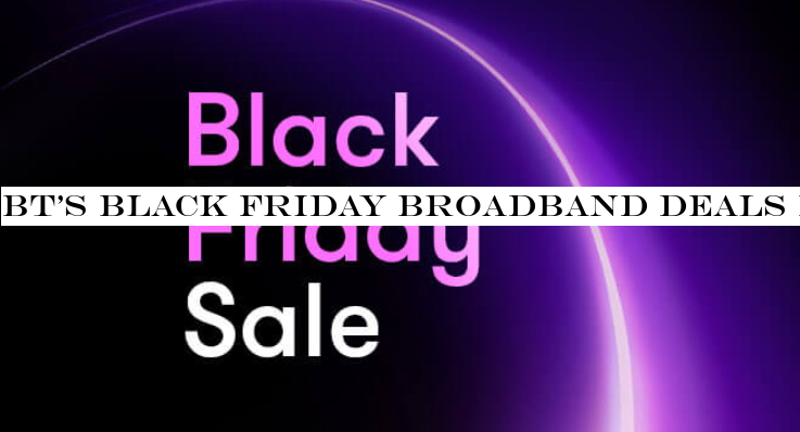 Bt S Black Friday Broadband Deals Have Arrived But Can You Get Better Elsewhere Theindiansubcontinent
